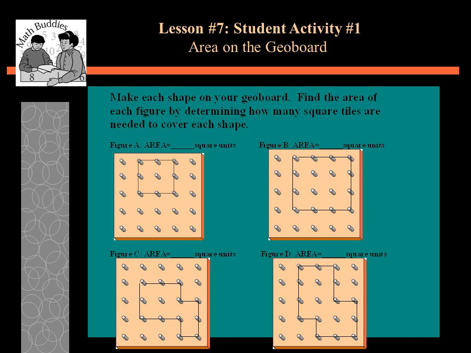 Lesson #7: Student Activity #1 Area on the Geoboard
