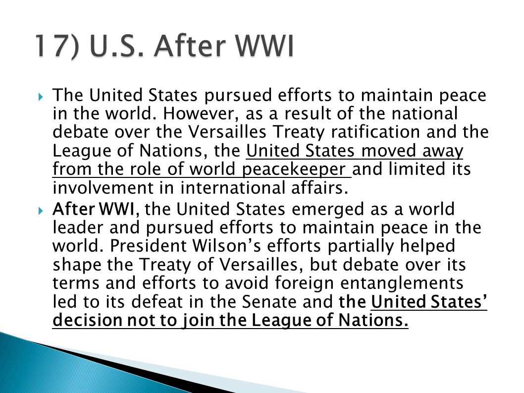  The United States pursued efforts to maintain peace in the world. However, as a result of the national debate over the Versailles Treaty ratificatio