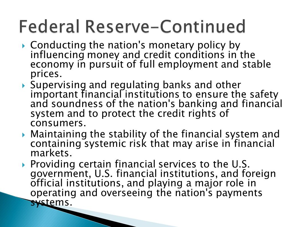  Conducting the nation's monetary policy by influencing money and credit conditions in the economy in pursuit of full employment and stable prices. 
