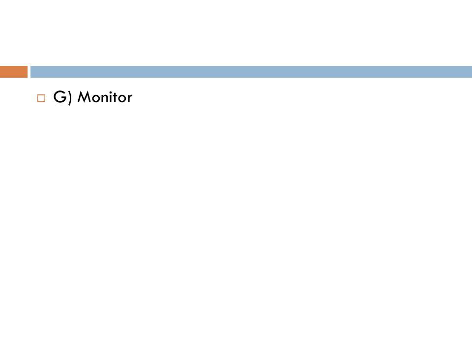  G) Monitor