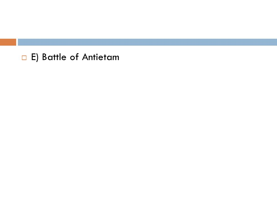  E) Battle of Antietam