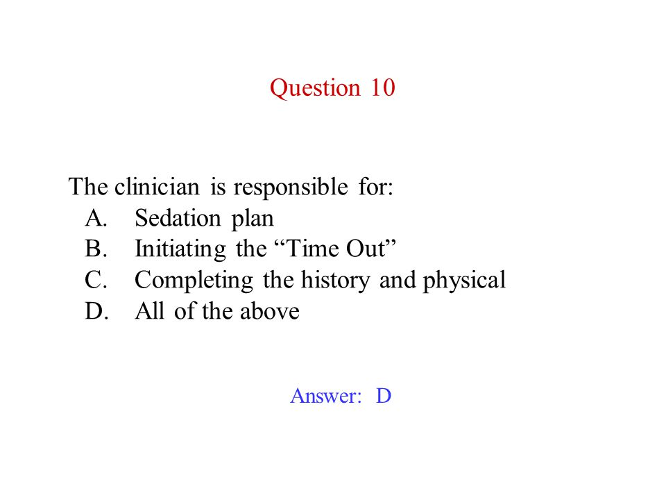 Which of the following is required for all outpatients prior to the procedure.