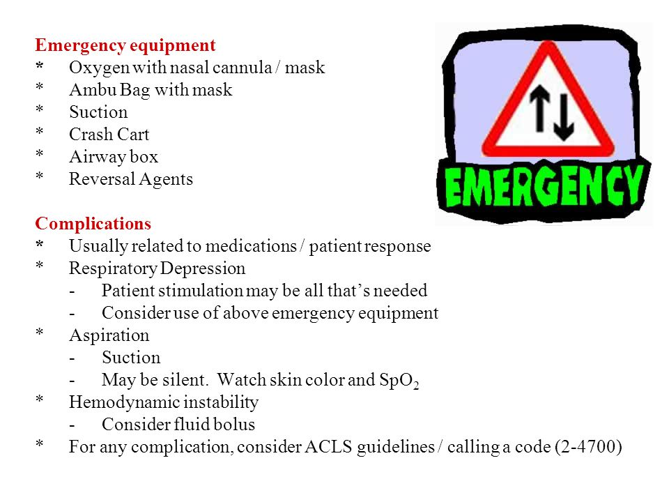 If respiratory depression and/or hemodynamic instability occurs, consider use of reversal agents.