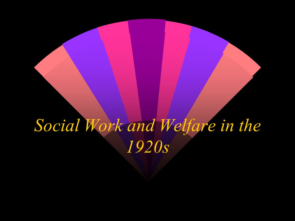 Social Work and Welfare in the 1920s