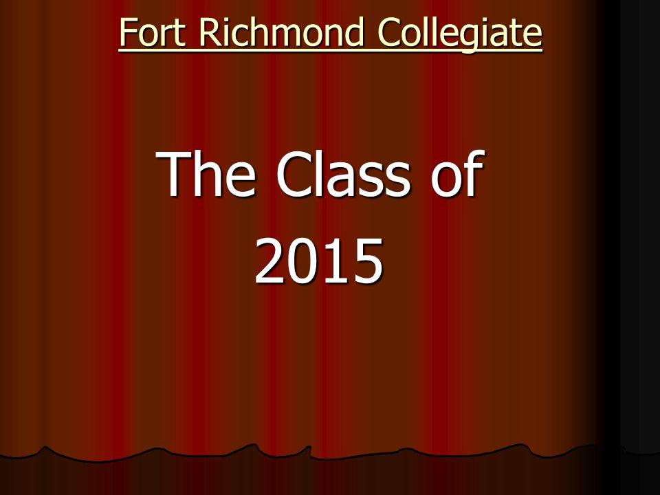 Fort Richmond Collegiate The Class of 2015