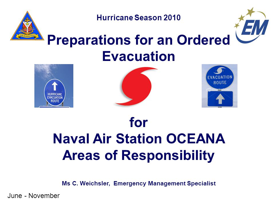 Hurricane Season 2010 Preparations for an Ordered Evacuation for Naval Air Station OCEANA Areas of Responsibility Ms C.
