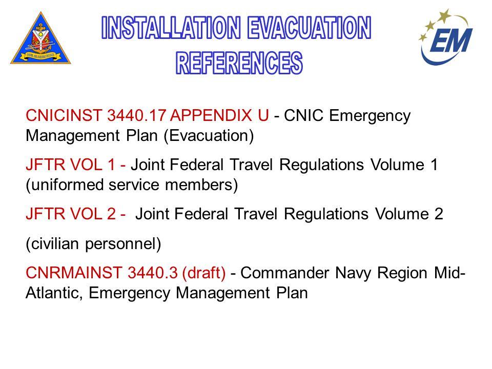 CNICINST 3440.17 APPENDIX U - CNIC Emergency Management Plan (Evacuation) JFTR VOL 1 - Joint Federal Travel Regulations Volume 1 (uniformed service me