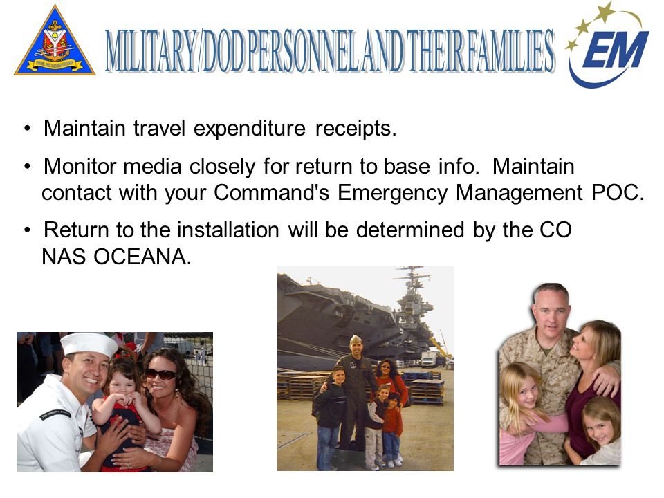 Maintain travel expenditure receipts. Monitor media closely for return to base info.