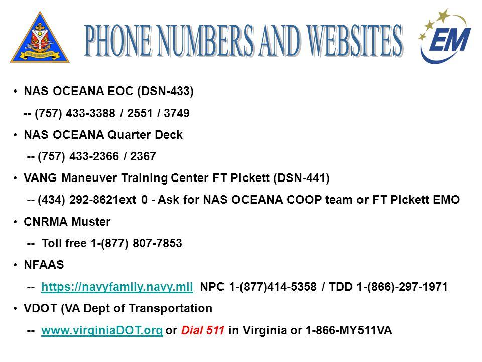 NAS OCEANA EOC (DSN-433) -- (757) 433-3388 / 2551 / 3749 NAS OCEANA Quarter Deck -- (757) 433-2366 / 2367 VANG Maneuver Training Center FT Pickett (DS