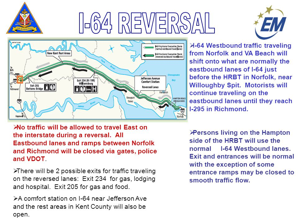  I-64 Westbound traffic traveling from Norfolk and VA Beach will shift onto what are normally the eastbound lanes of I-64 just before the HRBT in Norfolk, near Willoughby Spit.
