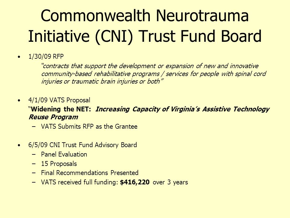 "Commonwealth Neurotrauma Initiative (CNI) Trust Fund Board 1/30/09 RFP ""contracts that support the development or expansion of new and innovative comm"