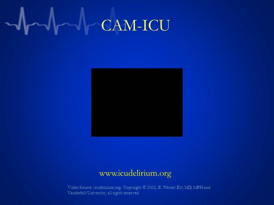 CAM-ICU www.icudelirium.org Video Source: icudelirium.org.