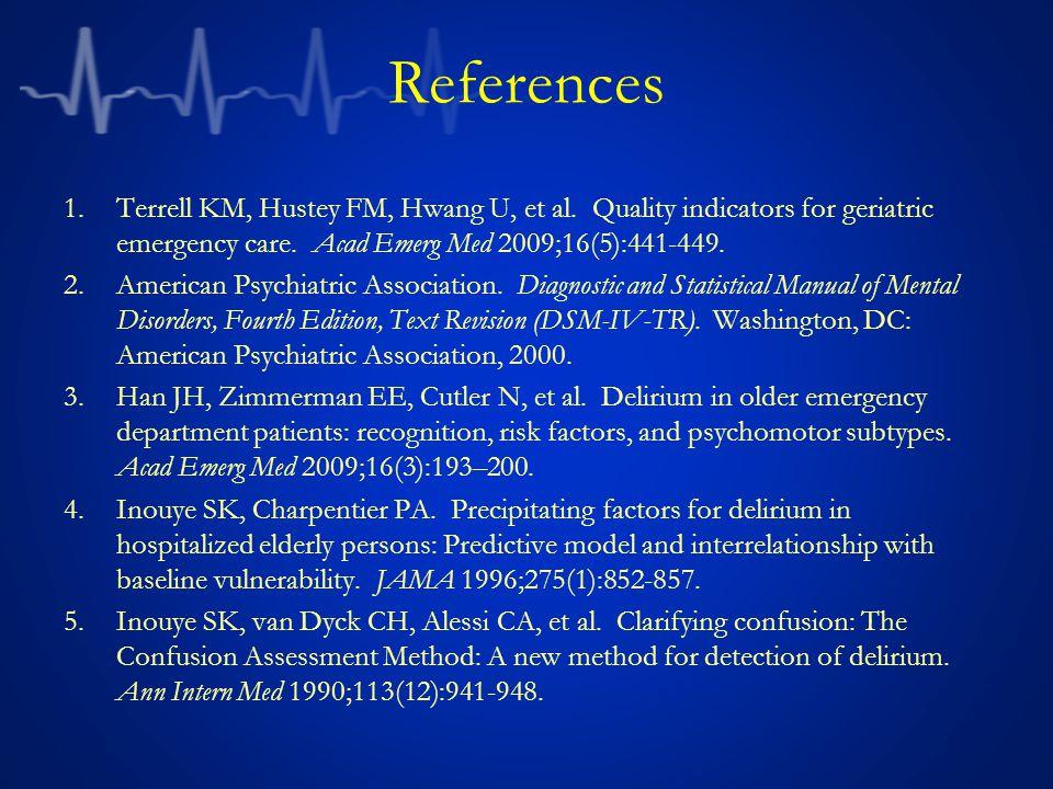 References 1.Terrell KM, Hustey FM, Hwang U, et al.