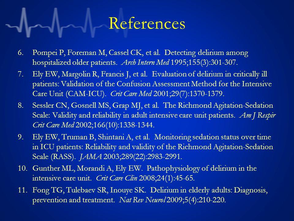References 6.Pompei P, Foreman M, Cassel CK, et al.