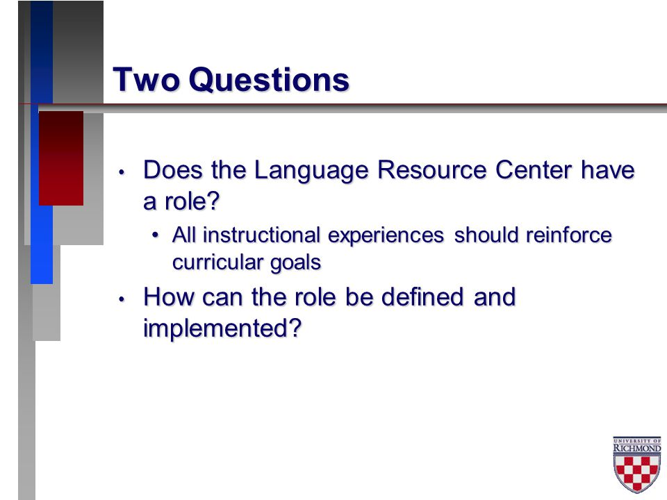 Two Questions Does the Language Resource Center have a role.