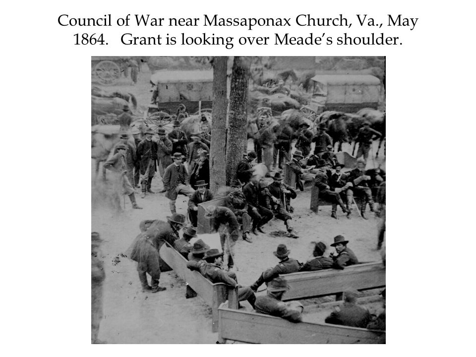 Council of War near Massaponax Church, Va., May 1864. Grant is looking over Meade's shoulder.