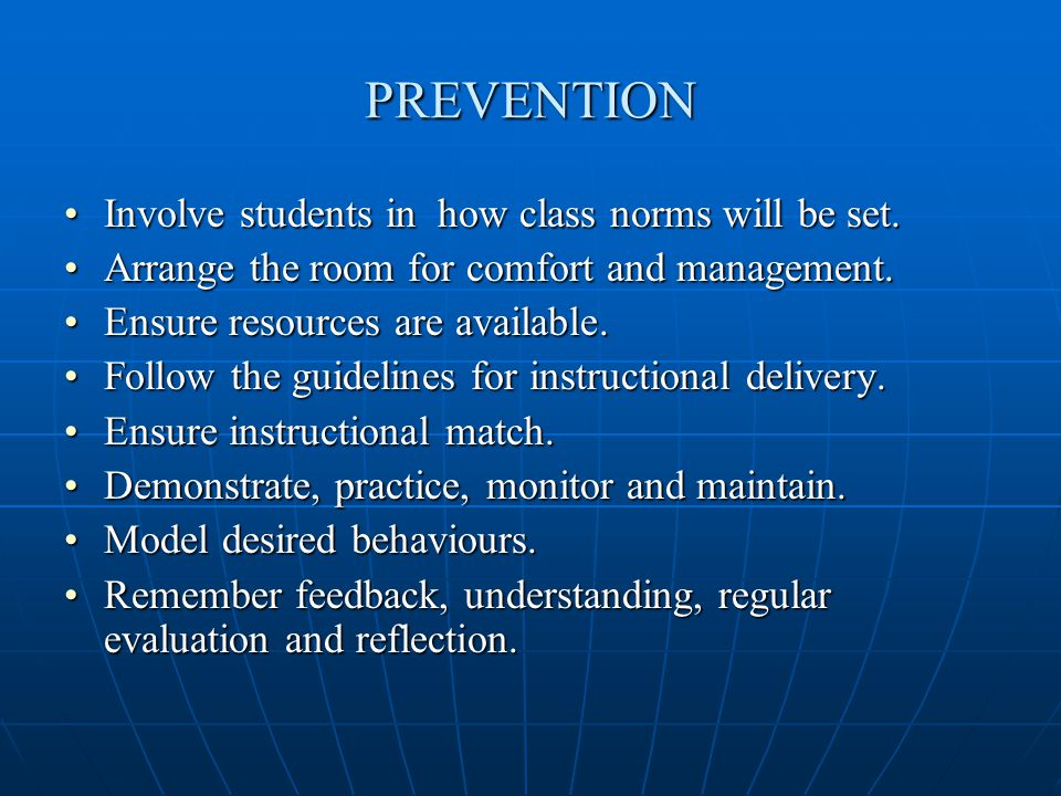 PREVENTION Involve students in how class norms will be set.Involve students in how class norms will be set.
