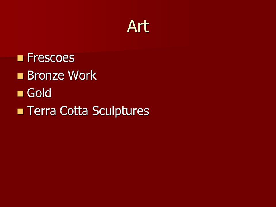 Art Frescoes Frescoes Bronze Work Bronze Work Gold Gold Terra Cotta Sculptures Terra Cotta Sculptures