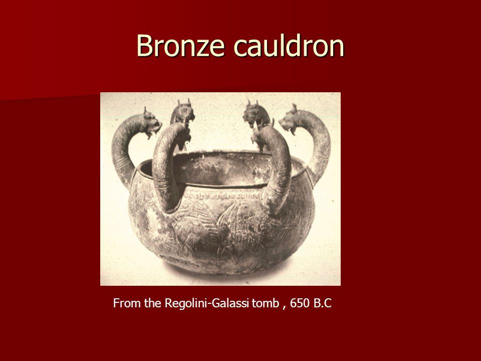 Bronze cauldron From the Regolini-Galassi tomb, 650 B.C