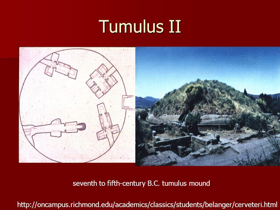 Tumulus II seventh to fifth-century B.C.
