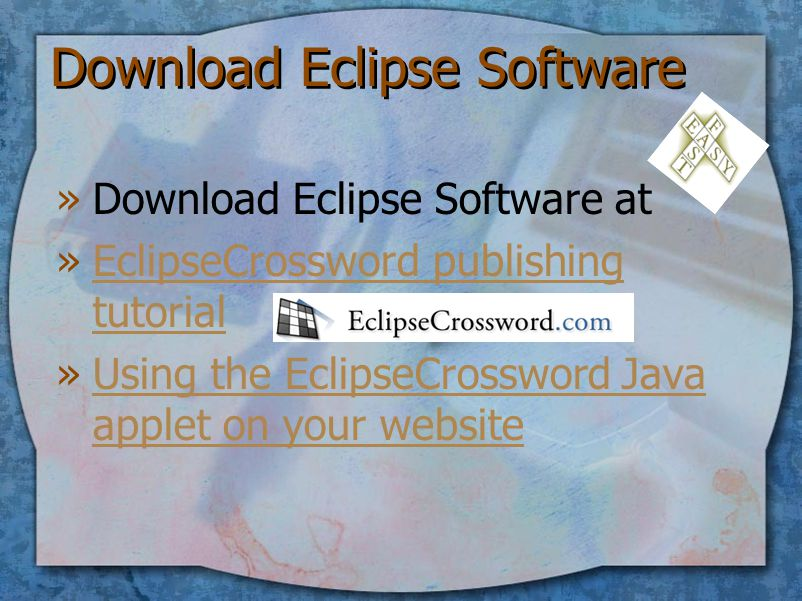 Download Eclipse Software »Download Eclipse Software at »EclipseCrossword publishing tutorialEclipseCrossword publishing tutorial »Using the EclipseCrossword Java applet on your websiteUsing the EclipseCrossword Java applet on your website