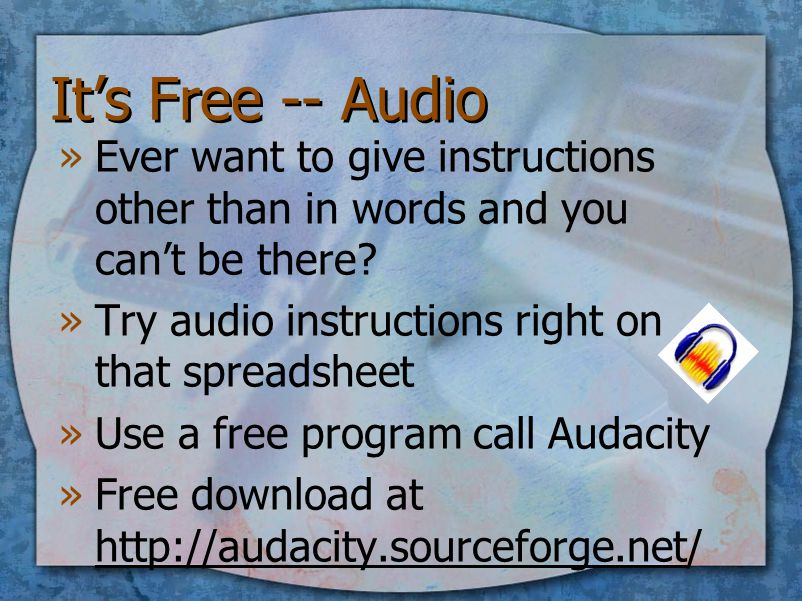 It's Free -- Audio »Ever want to give instructions other than in words and you can't be there.