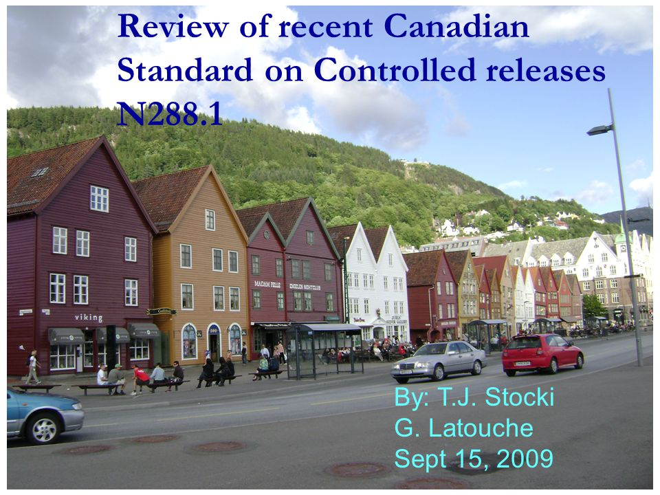 Review of recent Canadian Standard on Controlled releases N288.1 By: T.J.