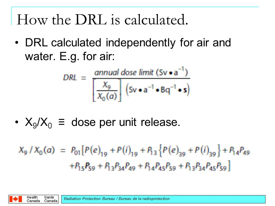 Radiation Protection Bureau / Bureau de la radioprotection How the DRL is calculated.