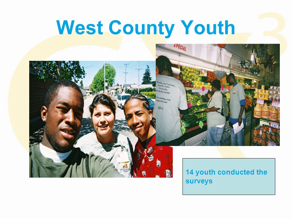 West County Youth 14 youth conducted the surveys