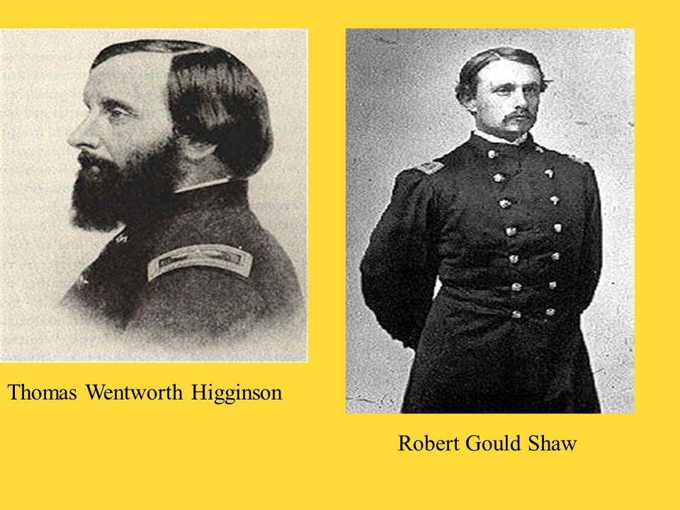 Thomas Wentworth Higginson Robert Gould Shaw