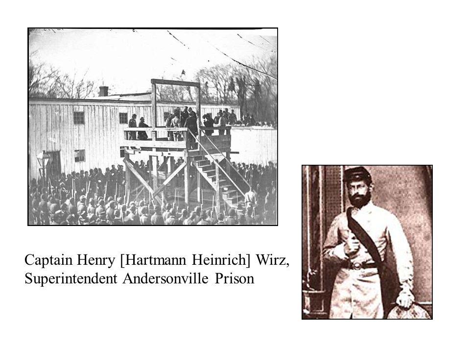Captain Henry [Hartmann Heinrich] Wirz, Superintendent Andersonville Prison