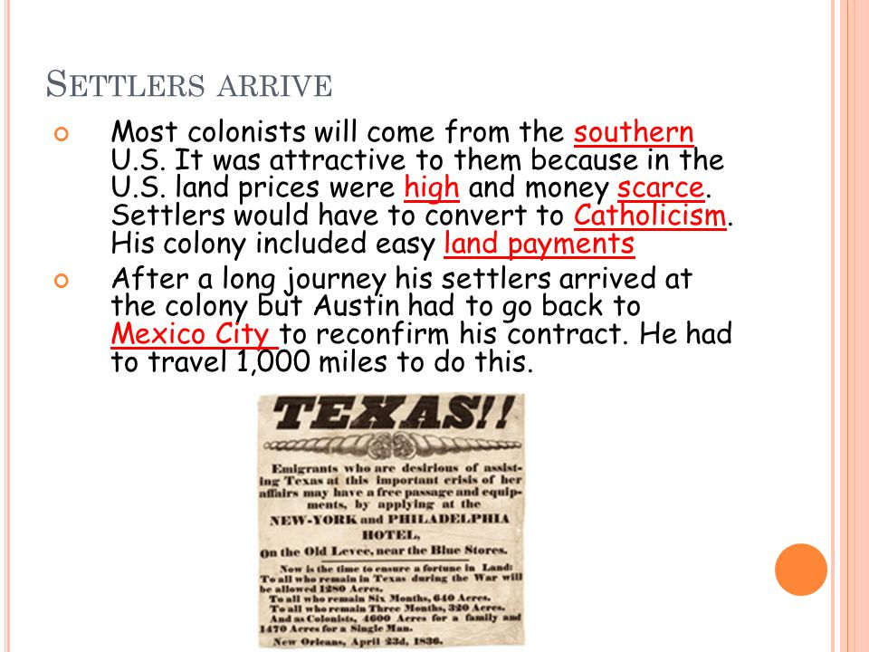 S ETTLERS ARRIVE Most colonists will come from the southern U.S.