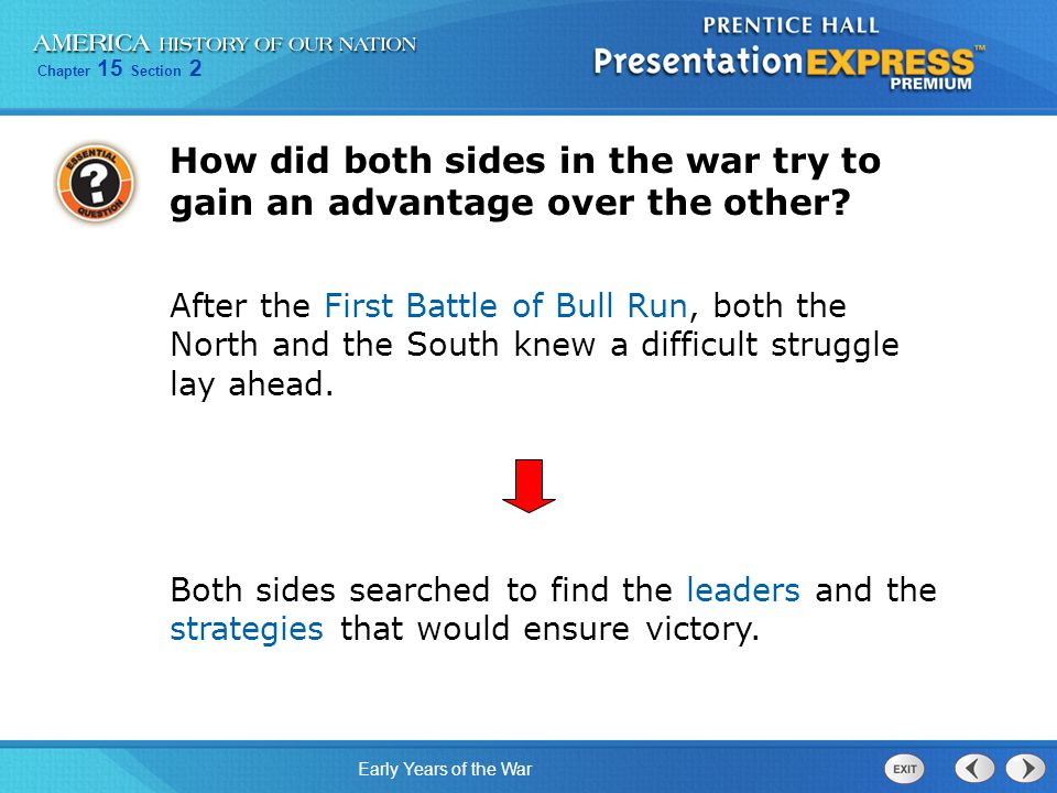Chapter 15 Section 2 Early Years of the War How did both sides in the war try to gain an advantage over the other.
