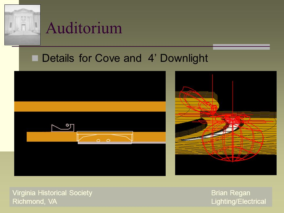 Virginia Historical SocietyBrian Regan Richmond, VALighting/Electrical Auditorium Details for Cove and 4' Downlight