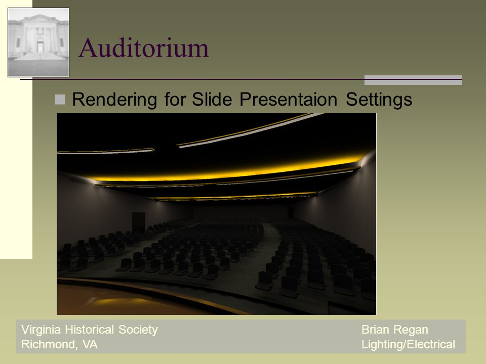 Virginia Historical SocietyBrian Regan Richmond, VALighting/Electrical Auditorium Rendering for Slide Presentaion Settings