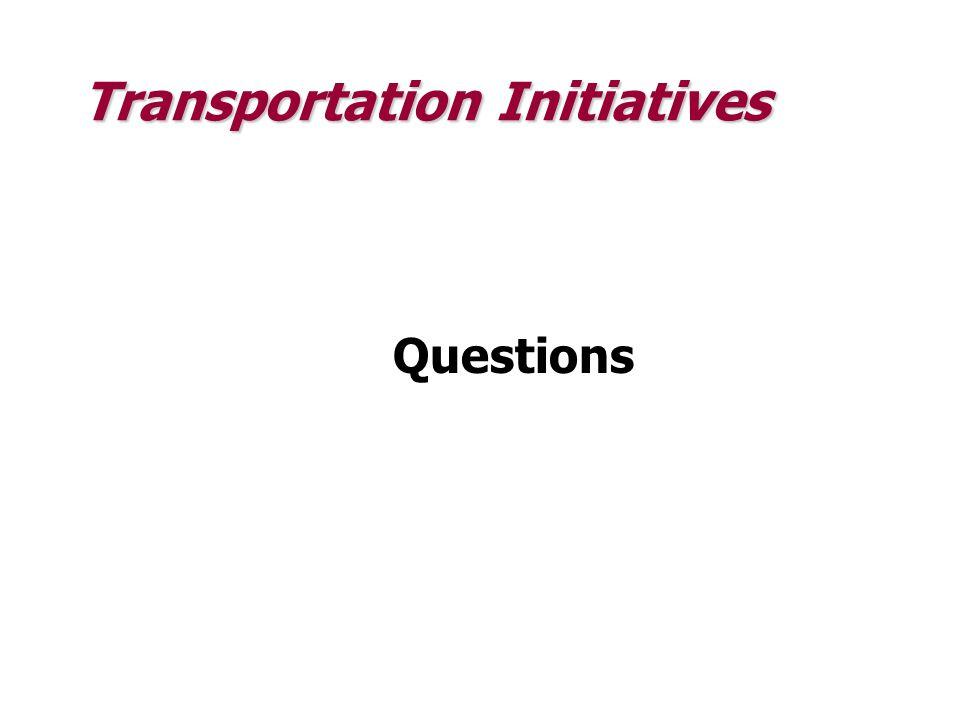 Transportation Initiatives Questions