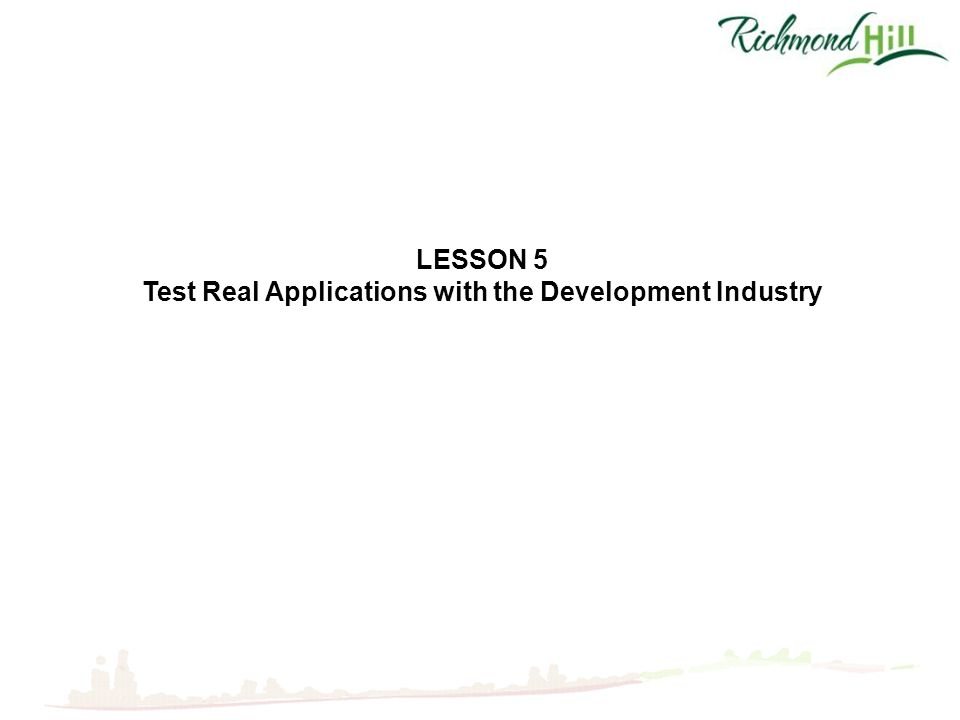 LESSON 5 Test Real Applications with the Development Industry