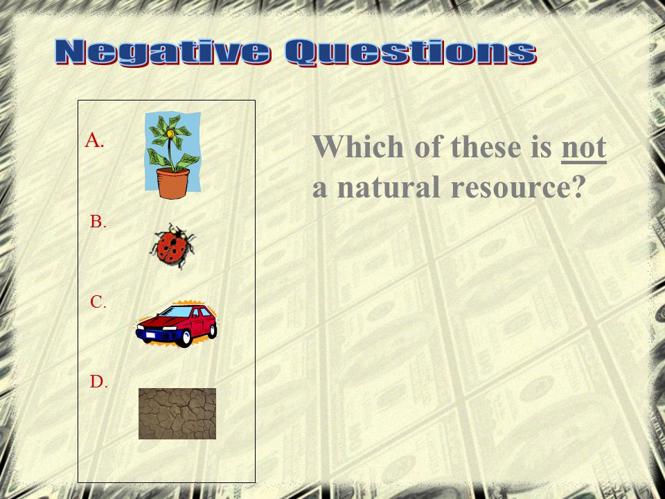 Which object is NOT curved? A.B. C. D.