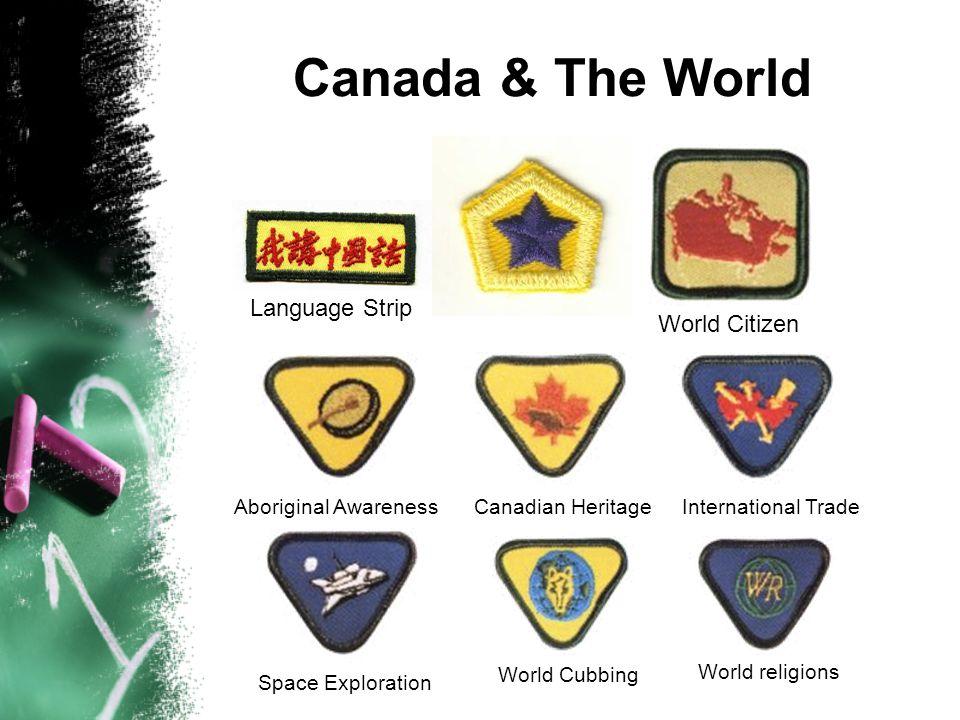 Canada & The World World Citizen Aboriginal AwarenessCanadian HeritageInternational Trade Space Exploration World religions World Cubbing Language Strip