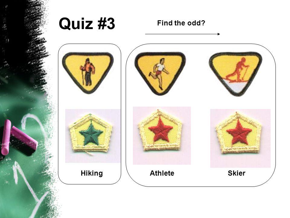 Quiz #3 SkierAthleteHiking Find the odd