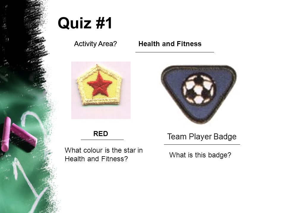 Quiz #1 Team Player Badge Activity Area: What colour is the star in Health and Fitness.