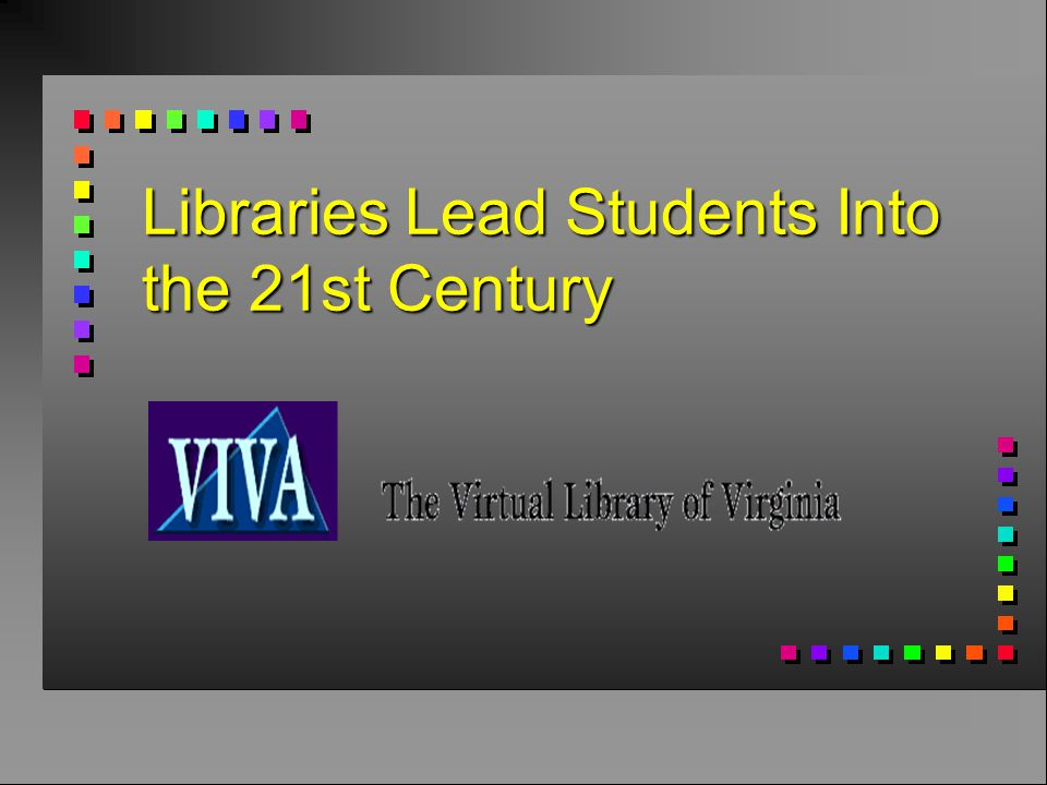 Libraries Lead Students Into the 21st Century