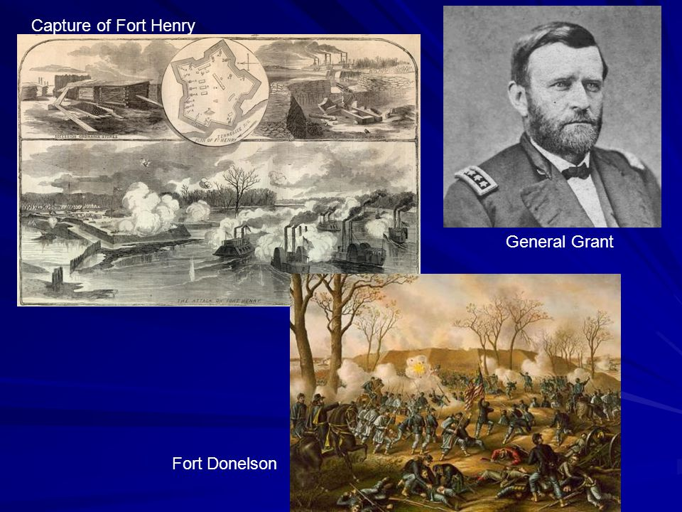 Capture of Fort Henry Fort Donelson General Grant