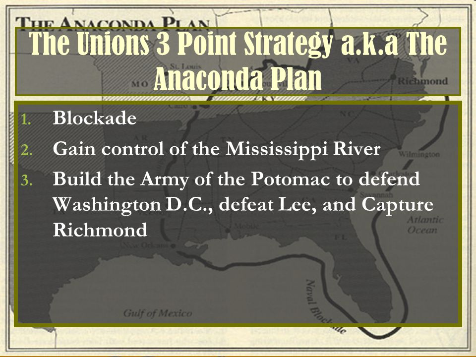 The Unions 3 Point Strategy a.k.a The Anaconda Plan 1.