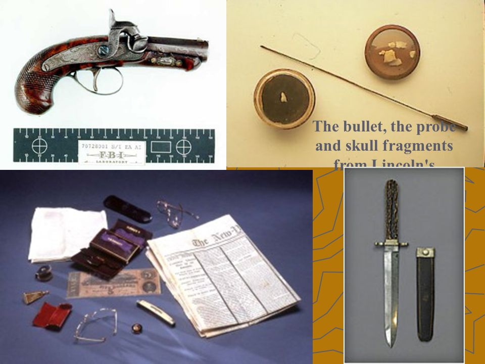 The bullet, the probe and skull fragments from Lincoln s autopsy