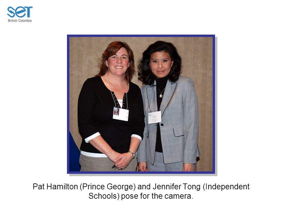Pat Hamilton (Prince George) and Jennifer Tong (Independent Schools) pose for the camera.