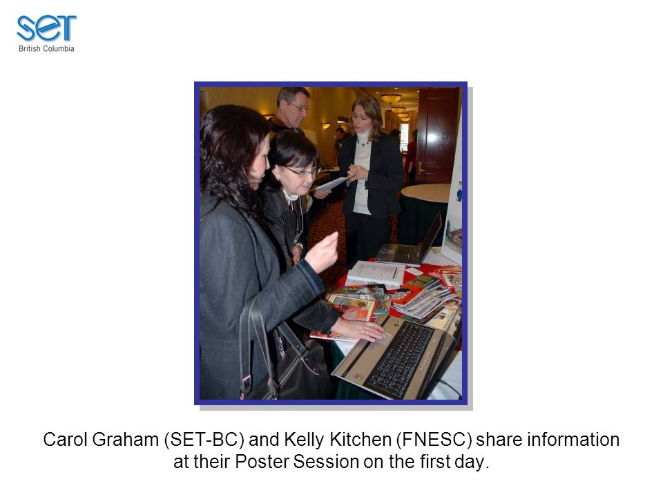 Carol Graham (SET-BC) and Kelly Kitchen (FNESC) share information at their Poster Session on the first day.