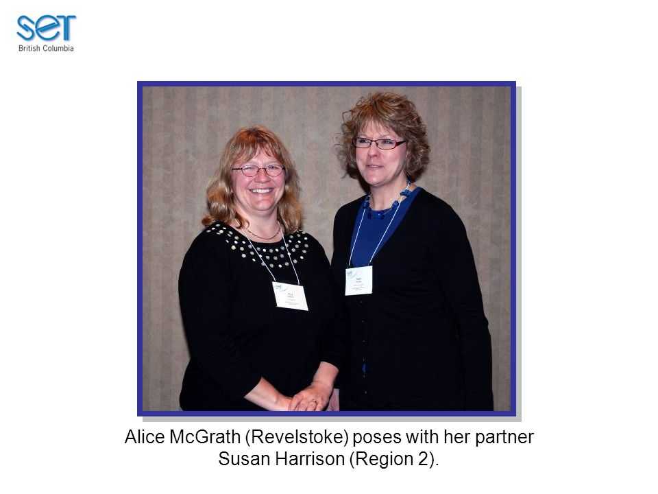 Alice McGrath (Revelstoke) poses with her partner Susan Harrison (Region 2).