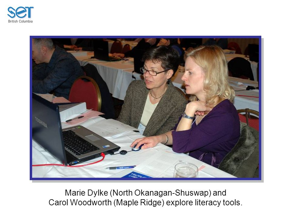Marie Dylke (North Okanagan-Shuswap) and Carol Woodworth (Maple Ridge) explore literacy tools.