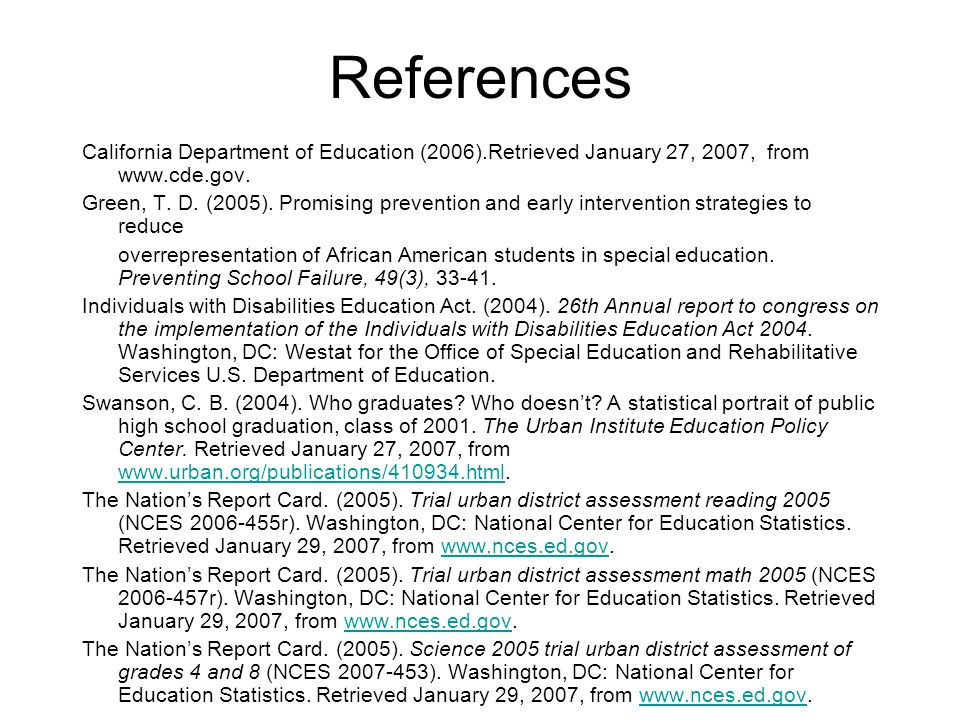 References California Department of Education (2006).Retrieved January 27, 2007, from www.cde.gov. Green, T. D. (2005). Promising prevention and early